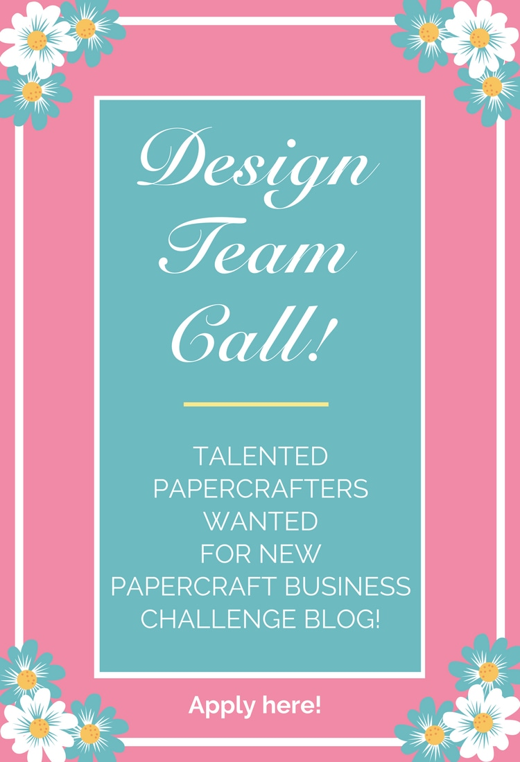 Want to become part of a Design Team? Apply to the new Papercraft Business Challenge blog!